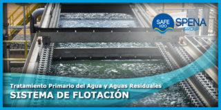 Tratamiento Primario del Agua y Aguas Residuales – Sistema de Flotación