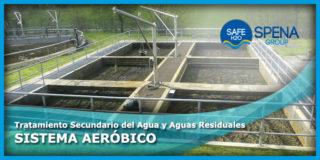 Tratamiento Secundario del Agua y Aguas Residuales – Sistema Aeróbico